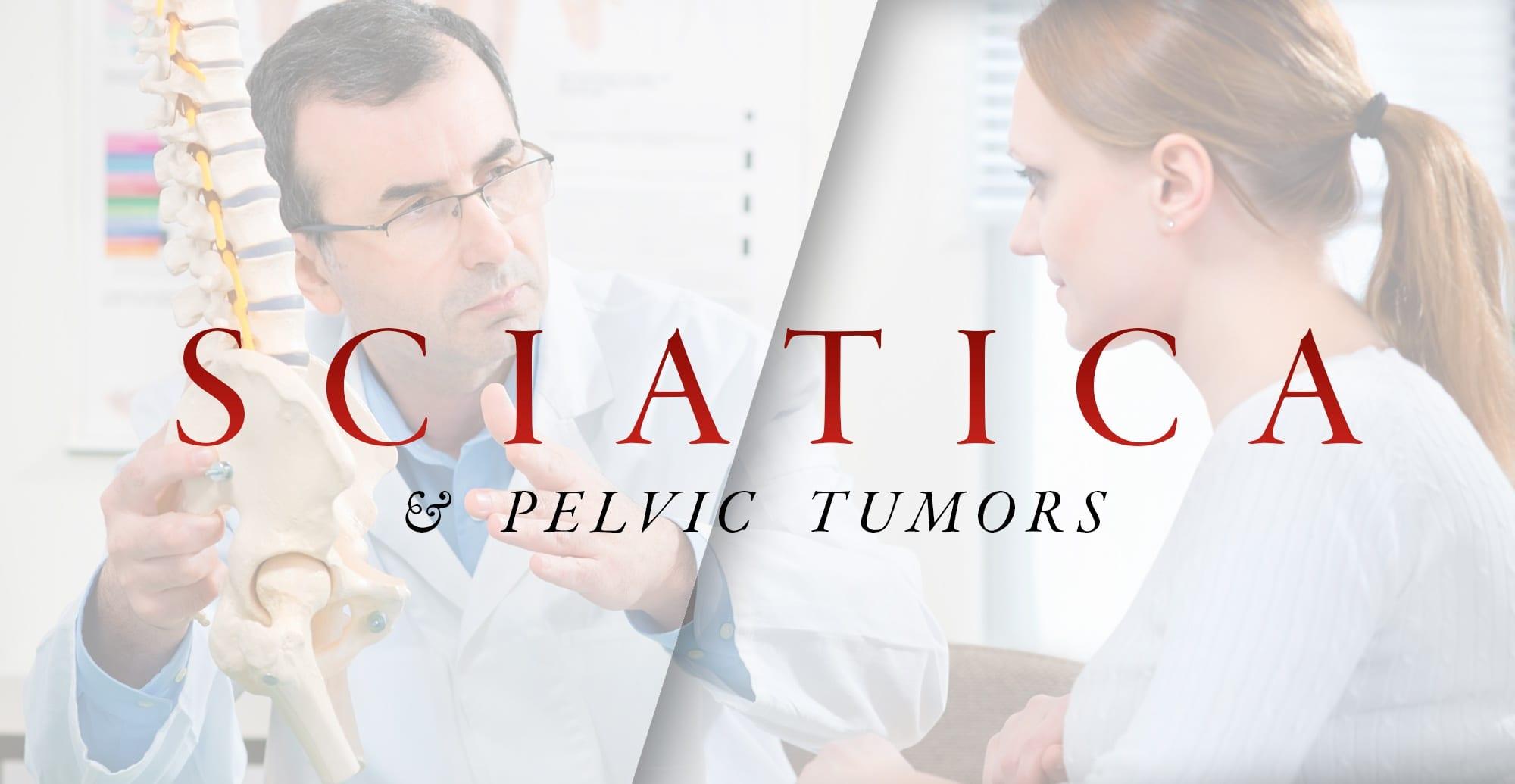 Sciatica and Spinal Tumors | El Paso, TX Chiropractor